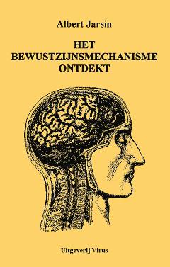 Het Bewustzijnsmechanisme Ontdekt